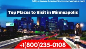Top places to Visit in Minneapolis