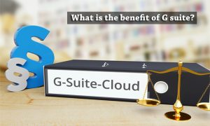 What is the benefit of G suite