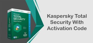 Kaspersky Total Security With Activation Code