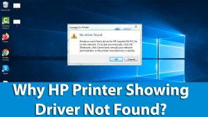 Why my HP Printer Showing Driver Not Found