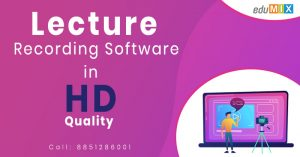 Edumix Lecture Recording Software in HD Quality