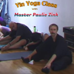 Yin Yoga Class with Master Paulie Zink