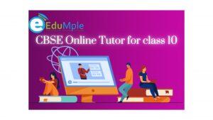 CBSE Online Tutor for class 10