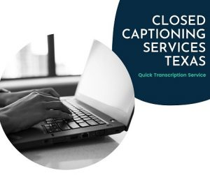 closed captioning services texas