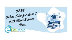 CBSE Online Tutor for class 7 in Brilliant Science Class