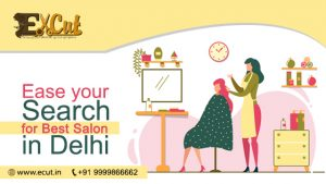 Ease your Search for Best Salon in Delhi