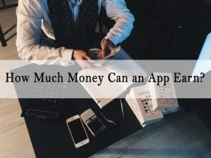 How Much Money Can an App Earn?