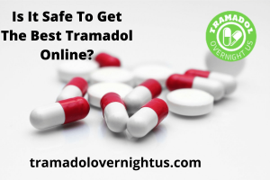 Is It Safe To Get The Best Tramadol Online?